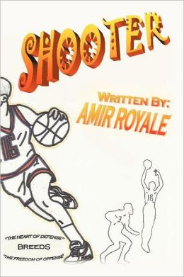Shooter Book I: The Heart of Defense Breeds the Freedom of Offense