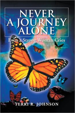 NEVER A JOURNEY ALONE: Even a Strong Woman Cries