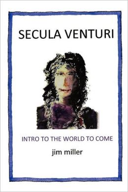 Secula Venturi: The World to Come: The World to Come