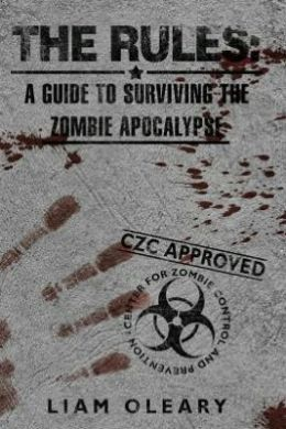 The Rules: A Guide to Surviving the Zombie Apocalypse
