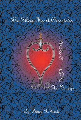 The Silver Heart Chronicles: The Voyage