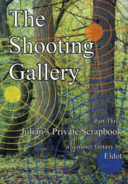 The Shooting Gallery: Julian's Private Scrapbook Part 3