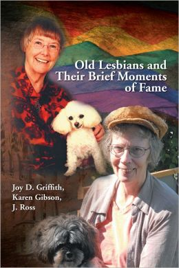 Old Lesbians and Their Brief Moments of Fame
