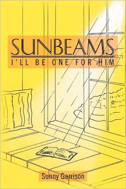 Sunbeams: I'll Be One for Him