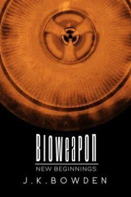 Bioweapon: New Beginnings