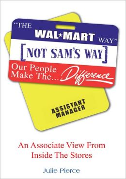 §The Walmart Way¨ Not Sam¦s Way: An Associate View From Inside The Stores