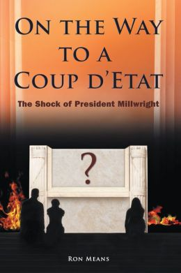 On the Way to a Coup d'Etat: The Shock of President Millwright