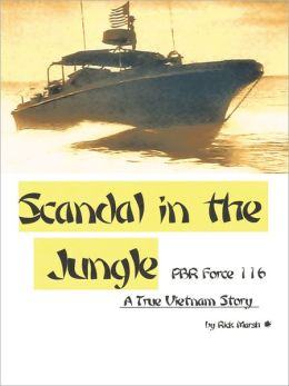 Scandal in the Jungle: A True Vietnam Story