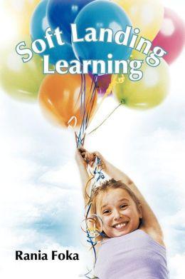 Soft Landing Learning