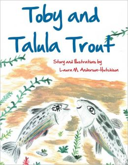 Toby and Talula Trout