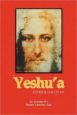Yeshu'a: An Account of a Master's Journey East