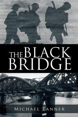 THE BLACK BRIDGE: One man's war with himself