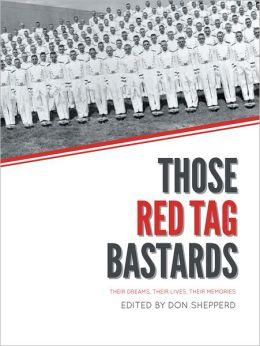 Those Red Tag Bastards: Their Dreams, Their Lives, Their Memories