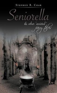 Seniorella: & other 'assisted' fairy tales