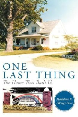 One Last Thing: The Home That Built Us