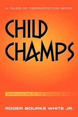 Child Champs: Babymaking in the Year 2112