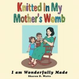 Knitted In My Mother's Womb