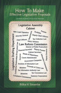 How to Make Effective Legislative Proposals: Cayman Islands Legislative Process
