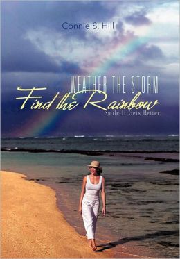 Weather the Storm Find the Rainbow: Smile It Gets Better