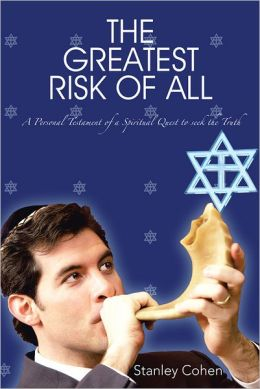 THE GREATEST RISK OF ALL: A Personal Testament of a Spiritual Quest to seek the Truth