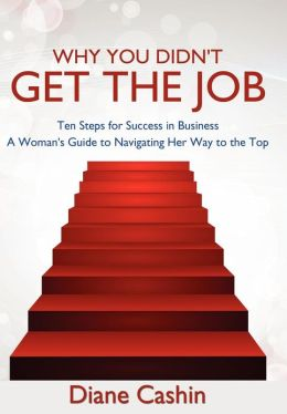 job ten steps for success in business a woman s guide to navigating