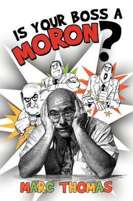 Is Your Boss A Moron?