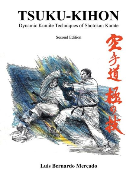 Tsuku-Kihon: Dynamic Kumite Techniques of Shotokan Karate