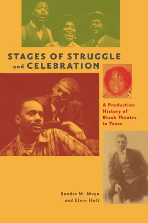 Stages of Struggle and Celebration: A Production History of Black Theatre in Texas