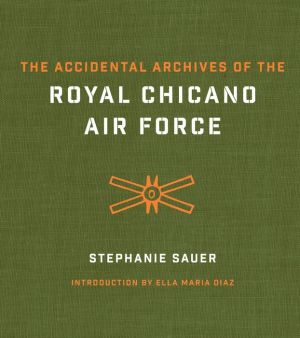 The Accidental Archives of the Royal Chicano Air Force