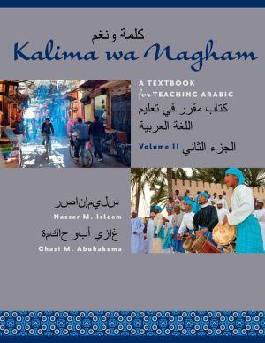 Kalima wa Nagham: A Textbook for Teaching Arabic, Volume 2