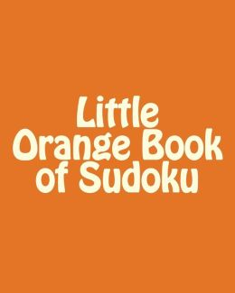 Little Orange Book of Sudoku: A Collection of Moderate Sudoku Puzzles