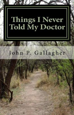 Things I Never Told My Doctor