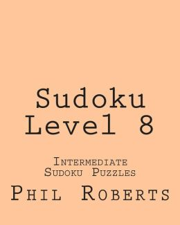 Sudoku Level 8: Intermediate Sudoku Puzzles