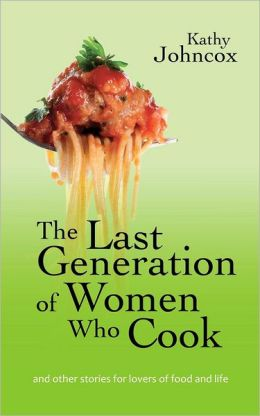The Last Generation of Women Who Cook