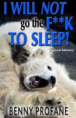 I Will Not Go the F**k to Sleep (Special Edition)