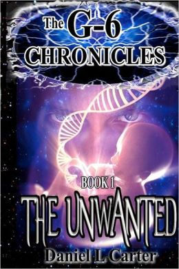 The Unwanted: The G-6 Chronicles