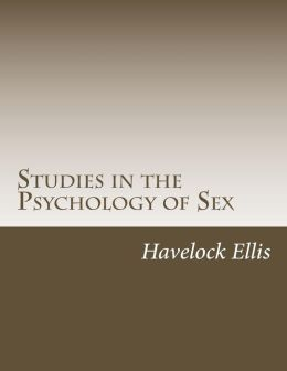 Studies in the Psychology of Sex: Understanding Sexuality