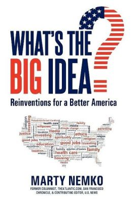 What's the Big Idea?: Reinventions for a Better America