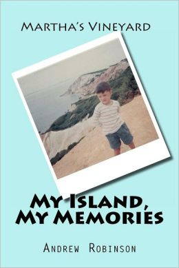 Martha's Vineyard: My Island, My Memories