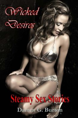 Wicked Desires: Steamy Sex Stories