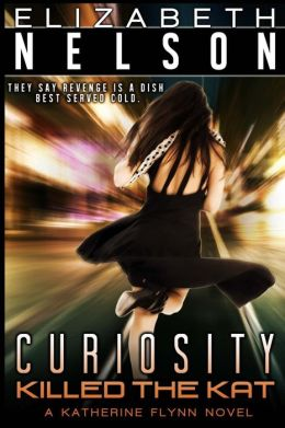 Curiosity Killed the Kat: A Katherine Flynn Novel