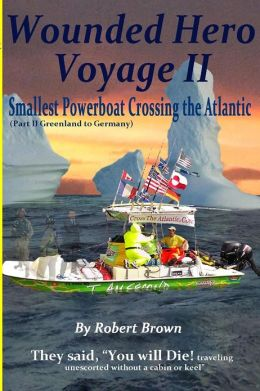 Wounded Hero Voyage II: Smallest Powerboat to Cross the Atlantic