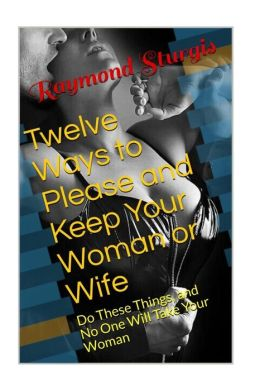 Ways to Masterburate Your Wife http://www.barnesandnoble.com/w/twelve