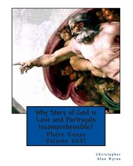 Why Story of God Is Love and Portrayals Incomprehensible?: Photo Essay
