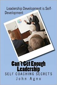 Can't Get Enough Leadership: Self Coaching Secrets