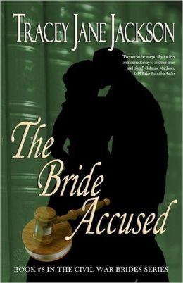 The Bride Accused: The Civil War Brides Series