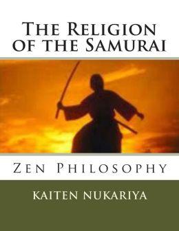 The Religion of the Samurai: Zen Philosophy
