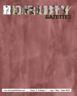 The Drury Gazette: Issue 2, Volume 7 - April / May / June 2012