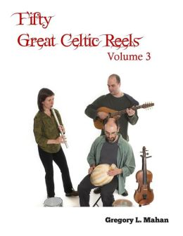 Fifty Great Celtic Reels Vol. 3