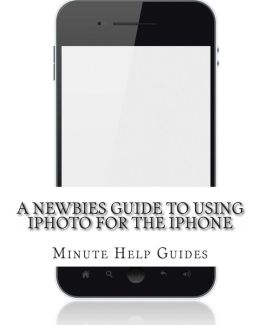 A Newbies Guide to Using IPhoto for the IPhone